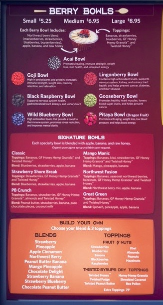 Just part of the menu from the Bowl & Berry. Stop by to check out their juices and oatmeal bowls too.